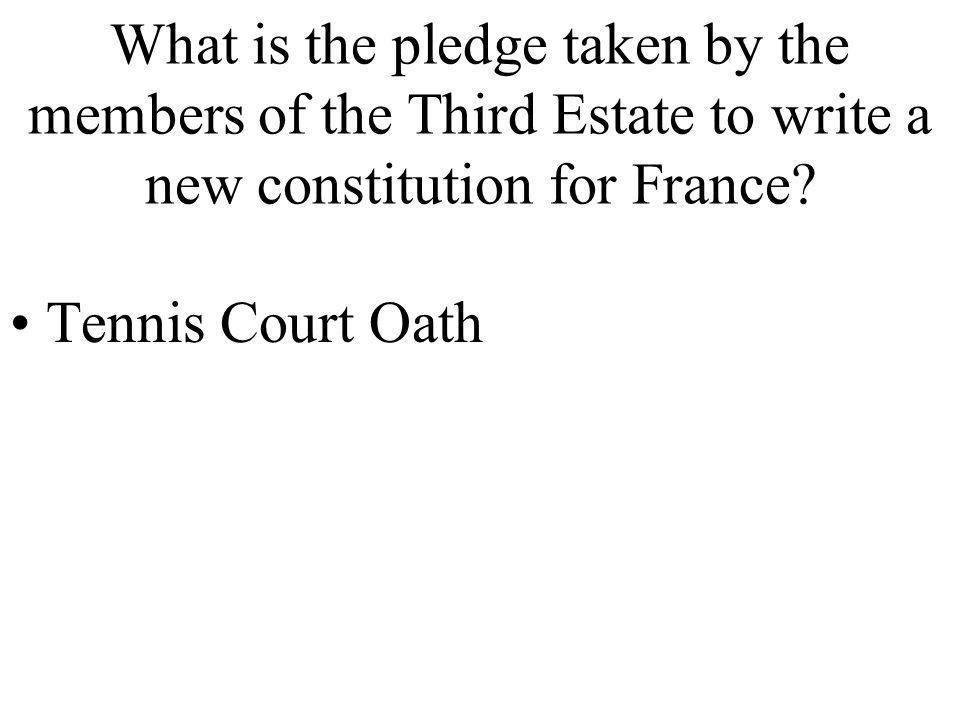 What is the pledge taken by the members of the Third Estate to write a new constitution for France
