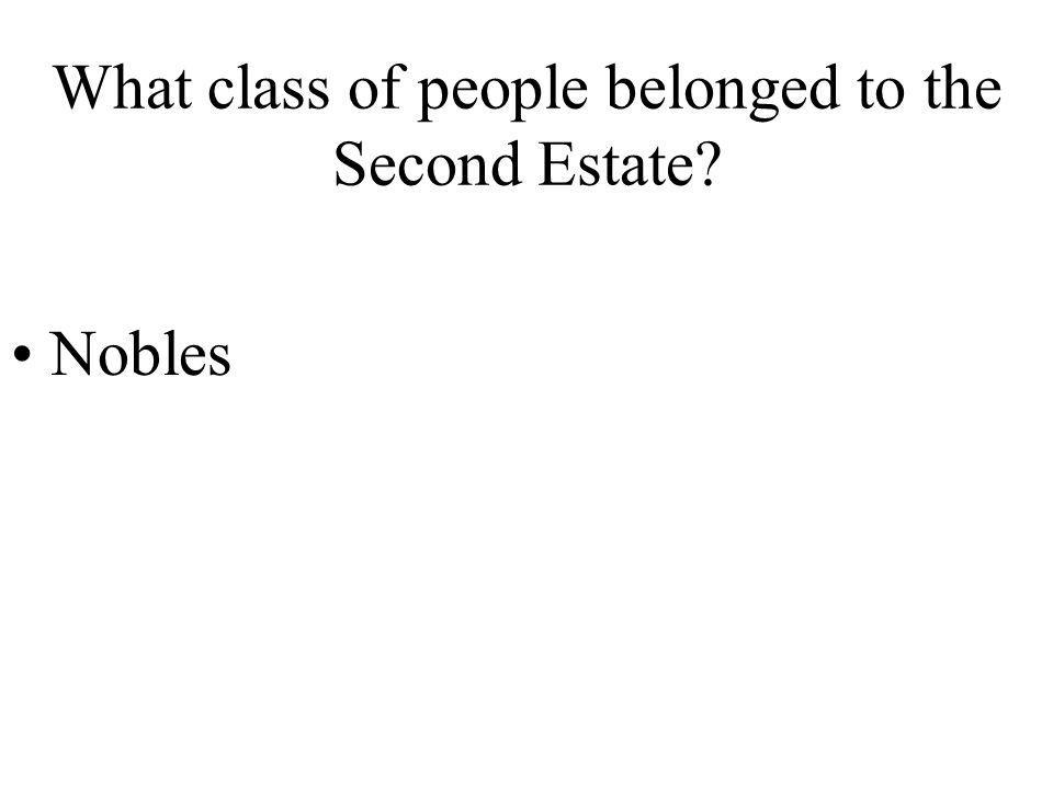 What class of people belonged to the Second Estate