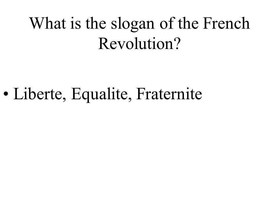 What is the slogan of the French Revolution