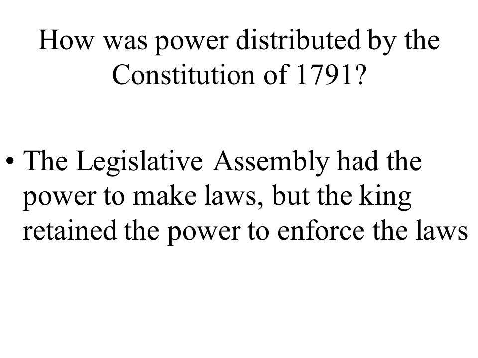 How was power distributed by the Constitution of 1791