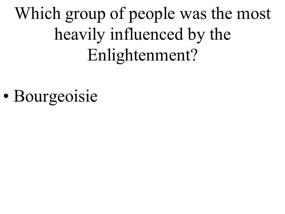Which group of people was the most heavily influenced by the Enlightenment