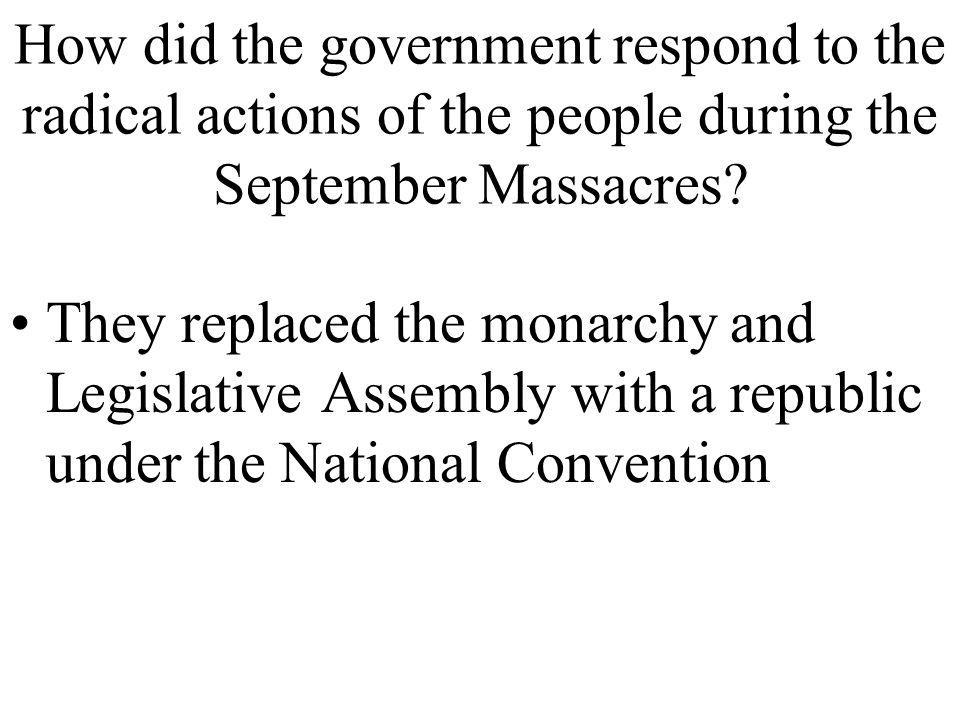 How did the government respond to the radical actions of the people during the September Massacres