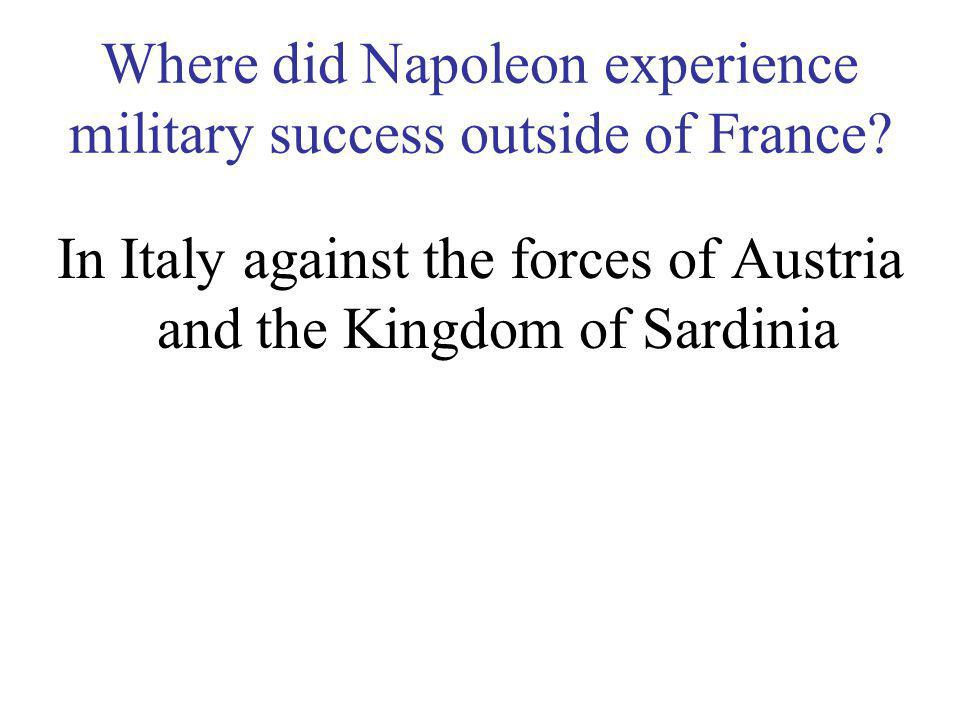 Where did Napoleon experience military success outside of France