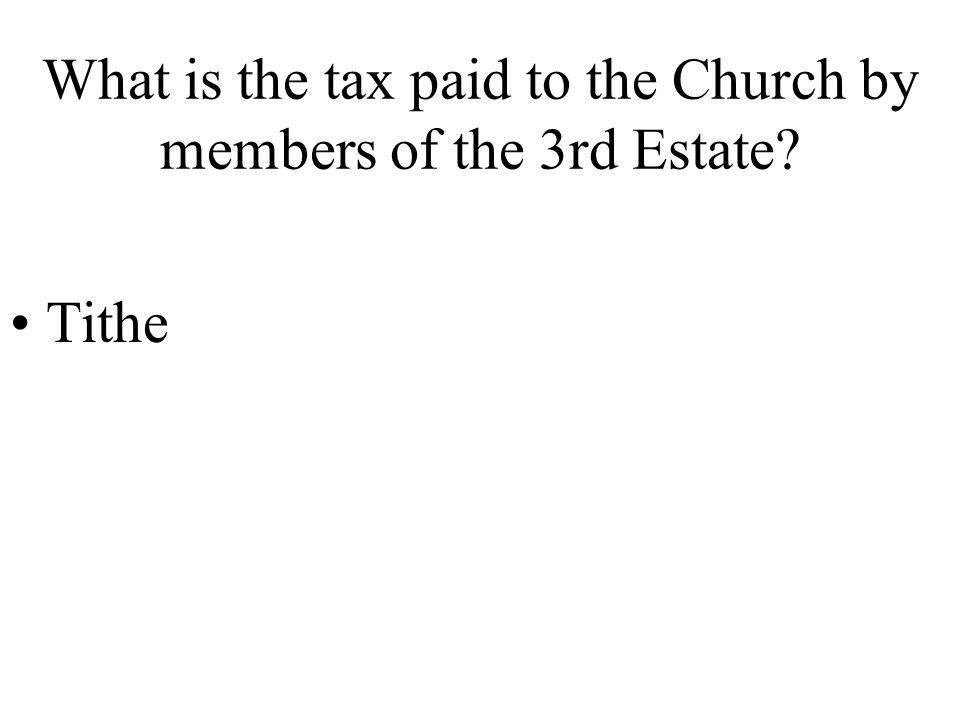 What is the tax paid to the Church by members of the 3rd Estate