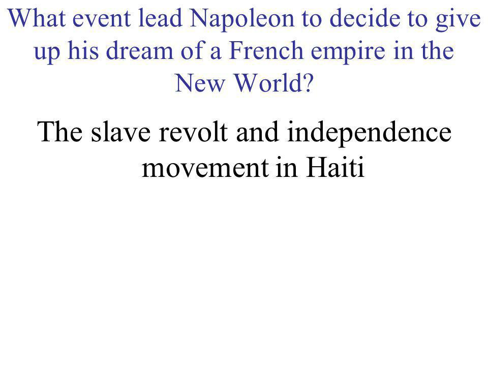 The slave revolt and independence movement in Haiti