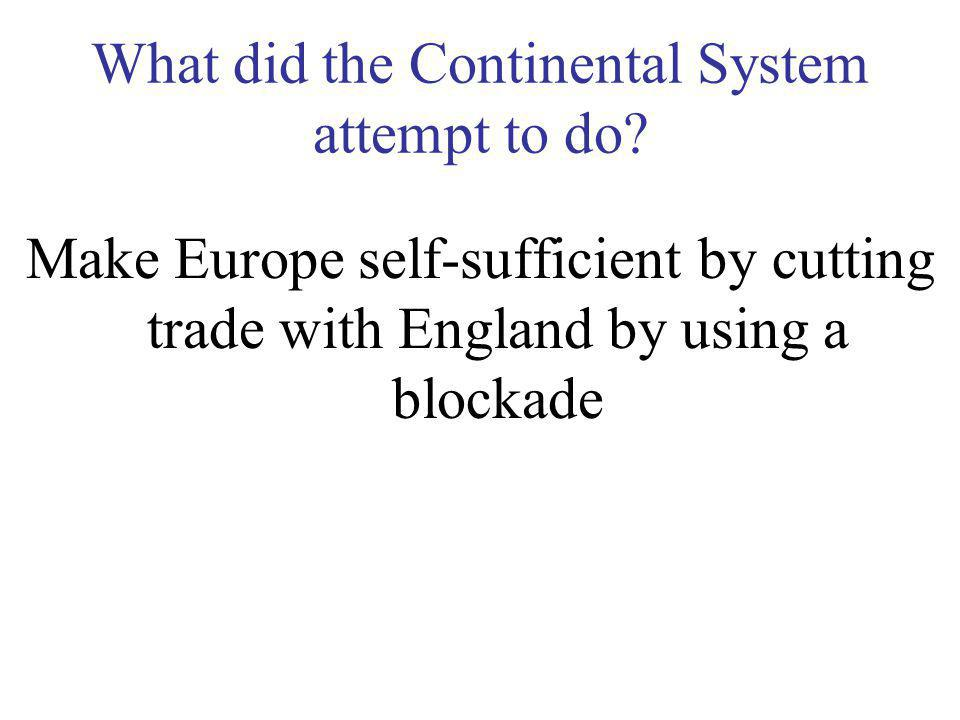 What did the Continental System attempt to do