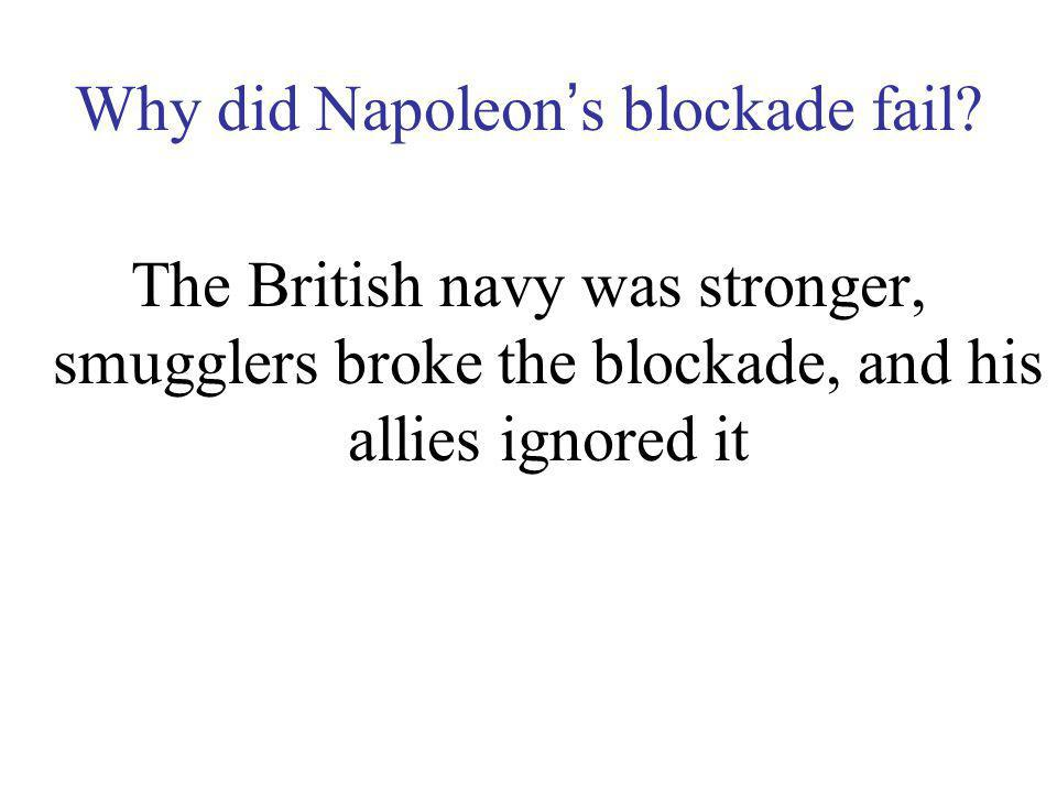 Why did Napoleon's blockade fail