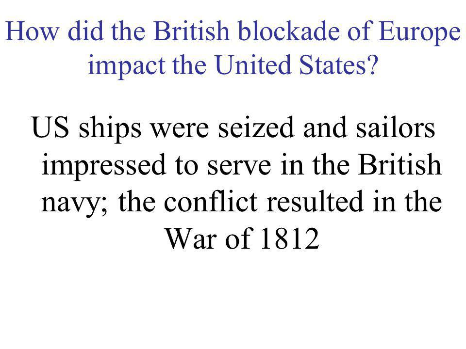 How did the British blockade of Europe impact the United States