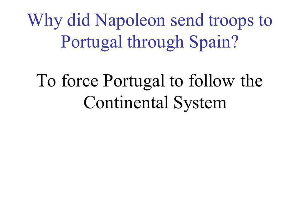 Why did Napoleon send troops to Portugal through Spain