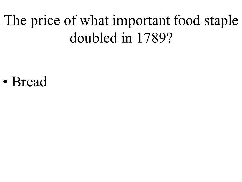 The price of what important food staple doubled in 1789