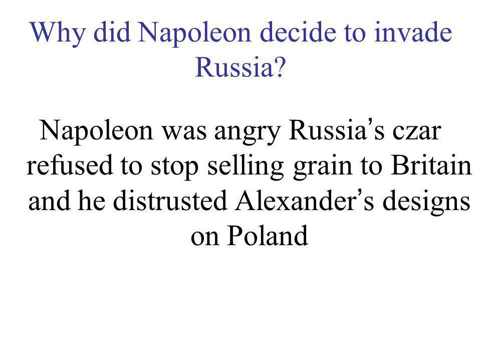 Why did Napoleon decide to invade Russia