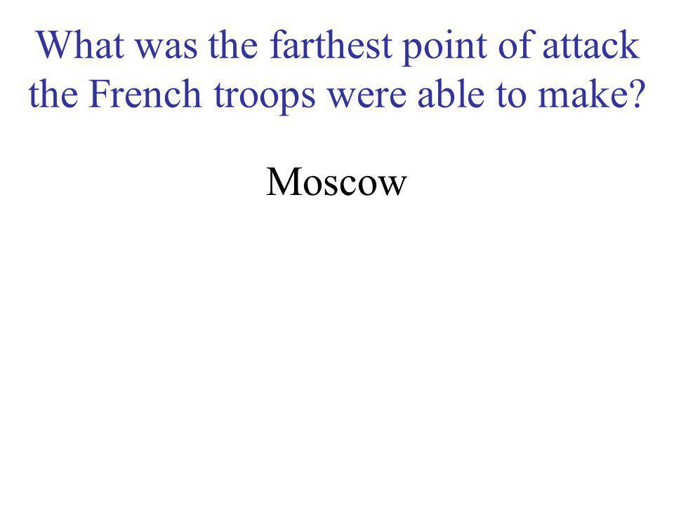 What was the farthest point of attack the French troops were able to make