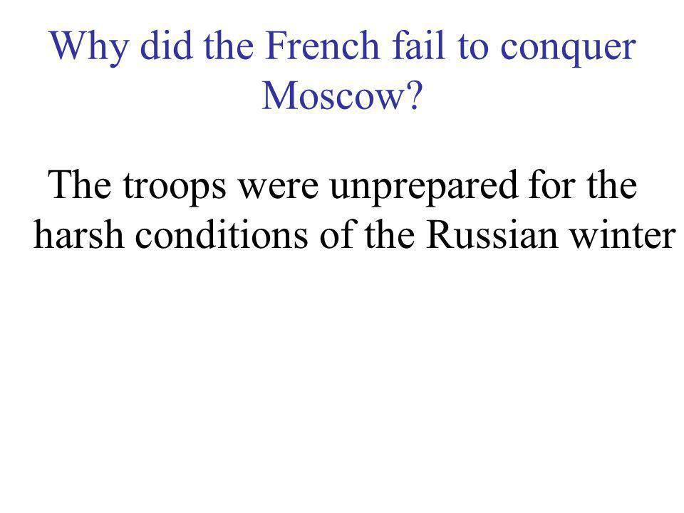 Why did the French fail to conquer Moscow