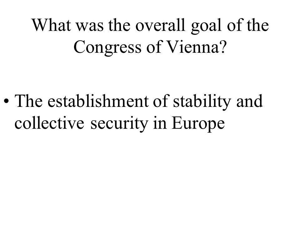 What was the overall goal of the Congress of Vienna