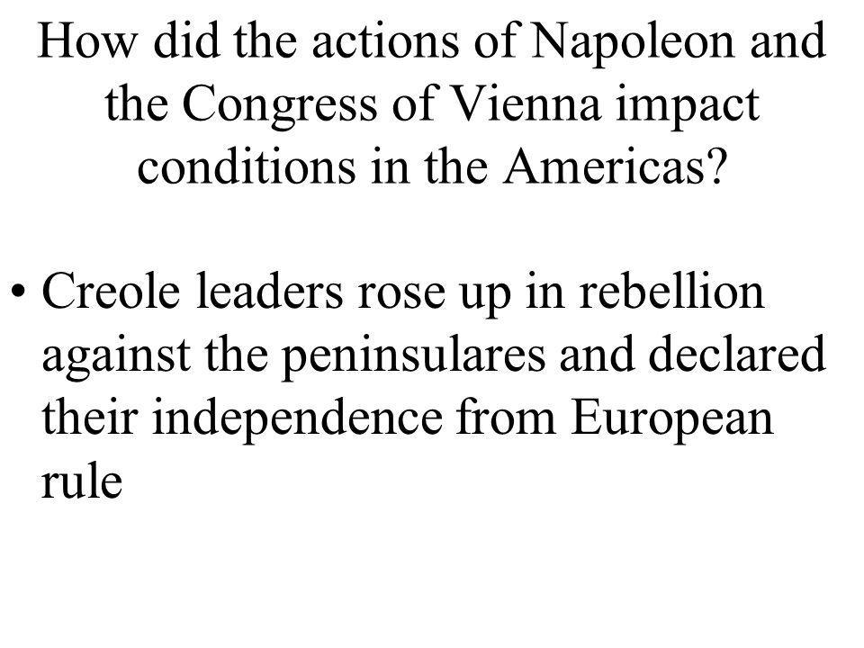 How did the actions of Napoleon and the Congress of Vienna impact conditions in the Americas