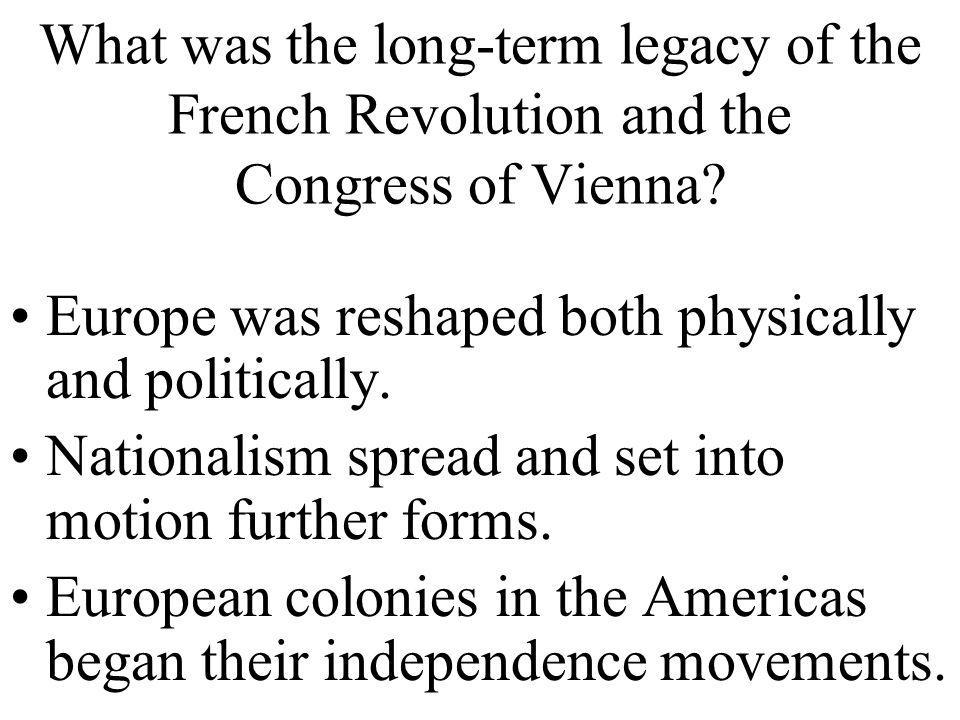 What was the long-term legacy of the French Revolution and the Congress of Vienna