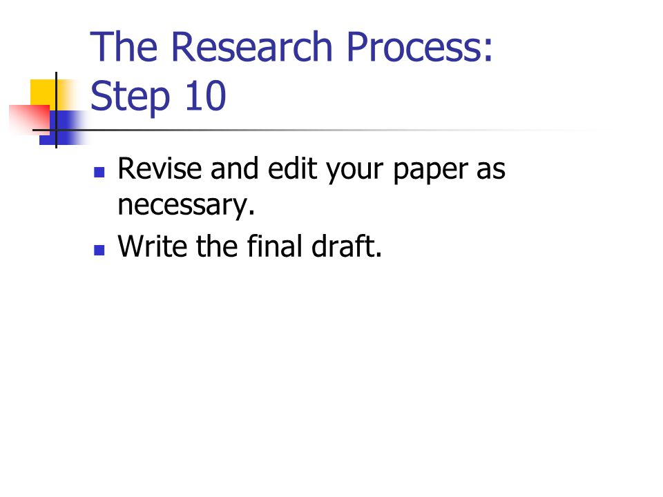 The Research Process: Step 10