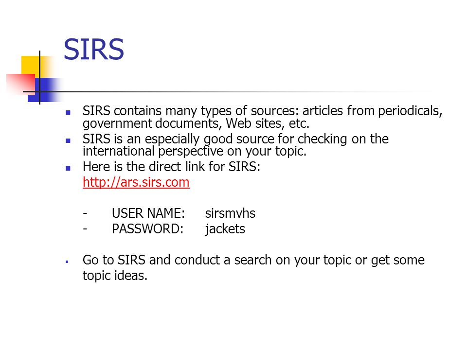 SIRS SIRS contains many types of sources: articles from periodicals, government documents, Web sites, etc.