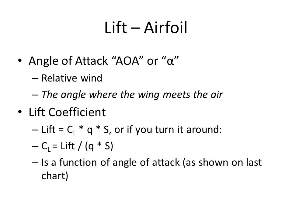 Lift – Airfoil Angle of Attack AOA or α Lift Coefficient