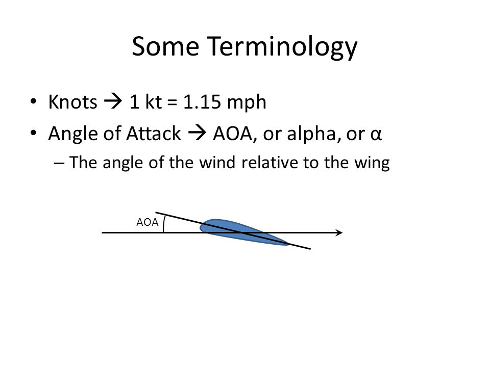 Some Terminology Knots  1 kt = 1.15 mph