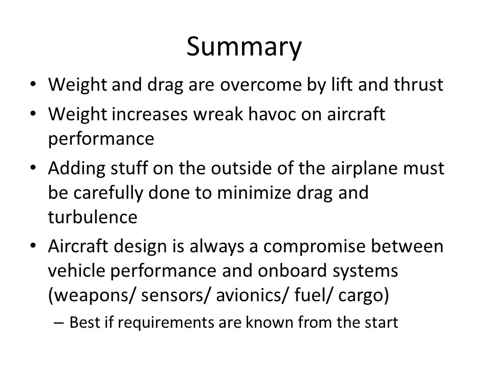 Summary Weight and drag are overcome by lift and thrust