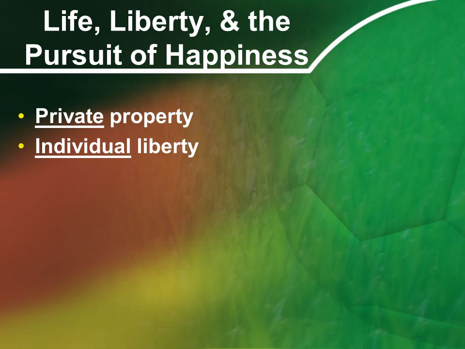 Life, Liberty, & the Pursuit of Happiness