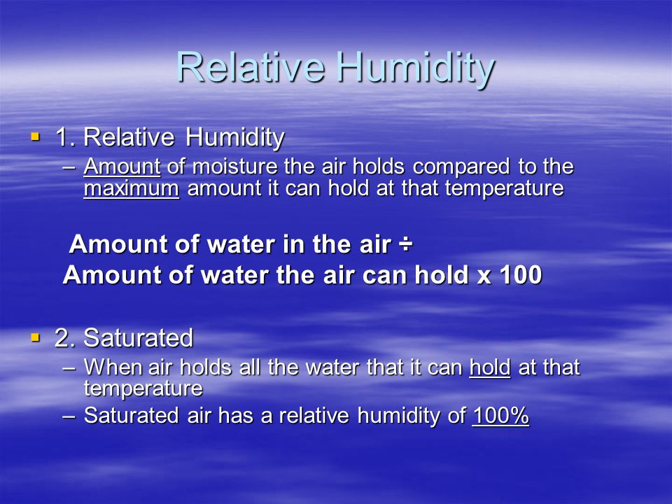 Relative Humidity 1. Relative Humidity