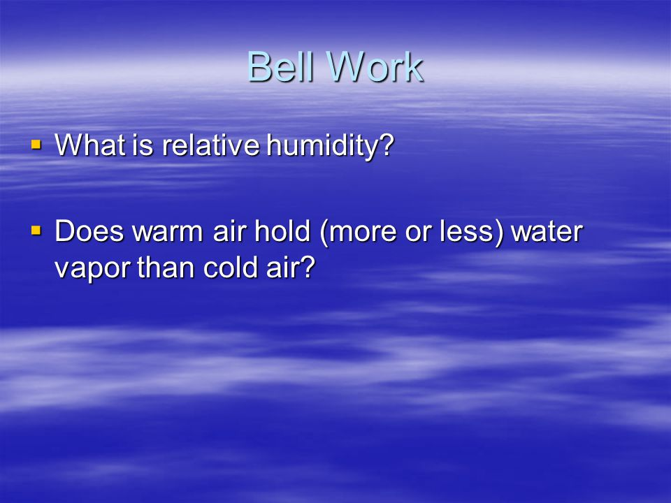 Bell Work What is relative humidity