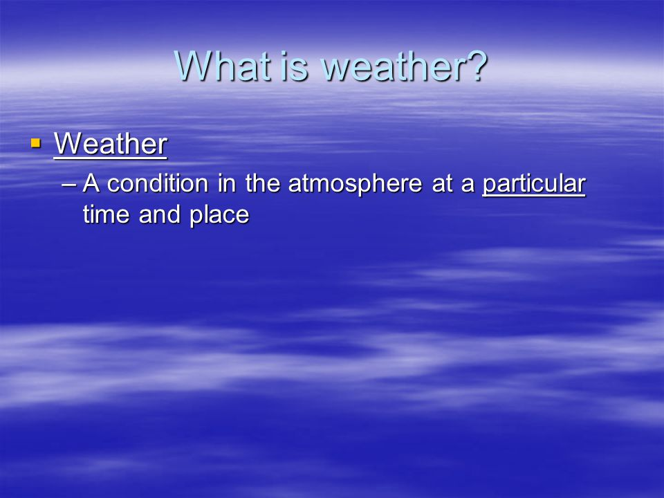What is weather Weather