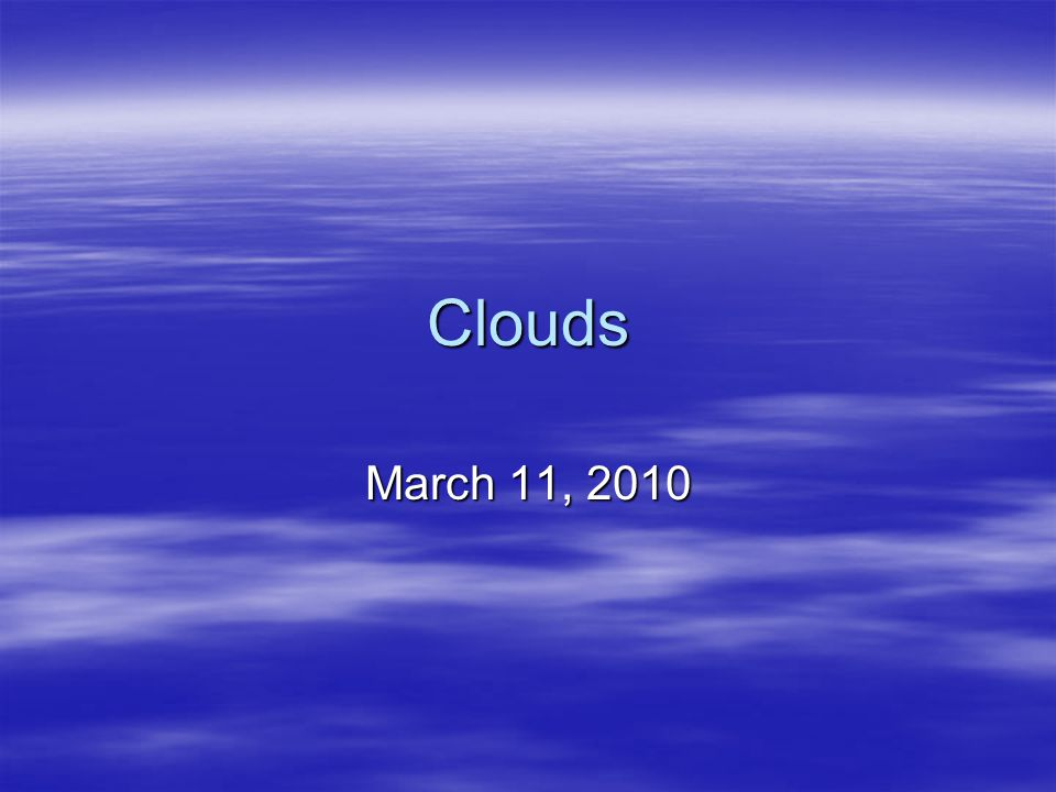 Clouds March 11, 2010