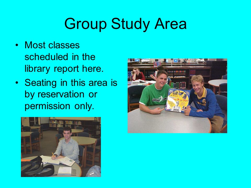 Group Study Area Most classes scheduled in the library report here.