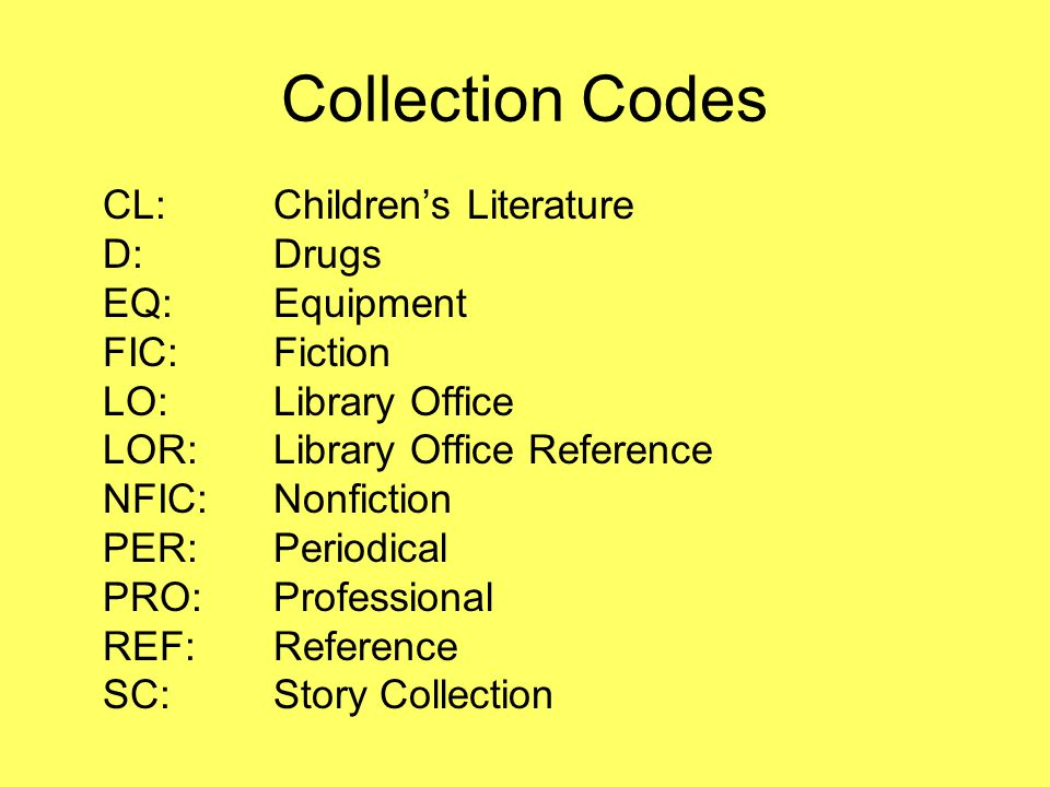 Collection Codes CL: Children's Literature D: Drugs EQ: Equipment