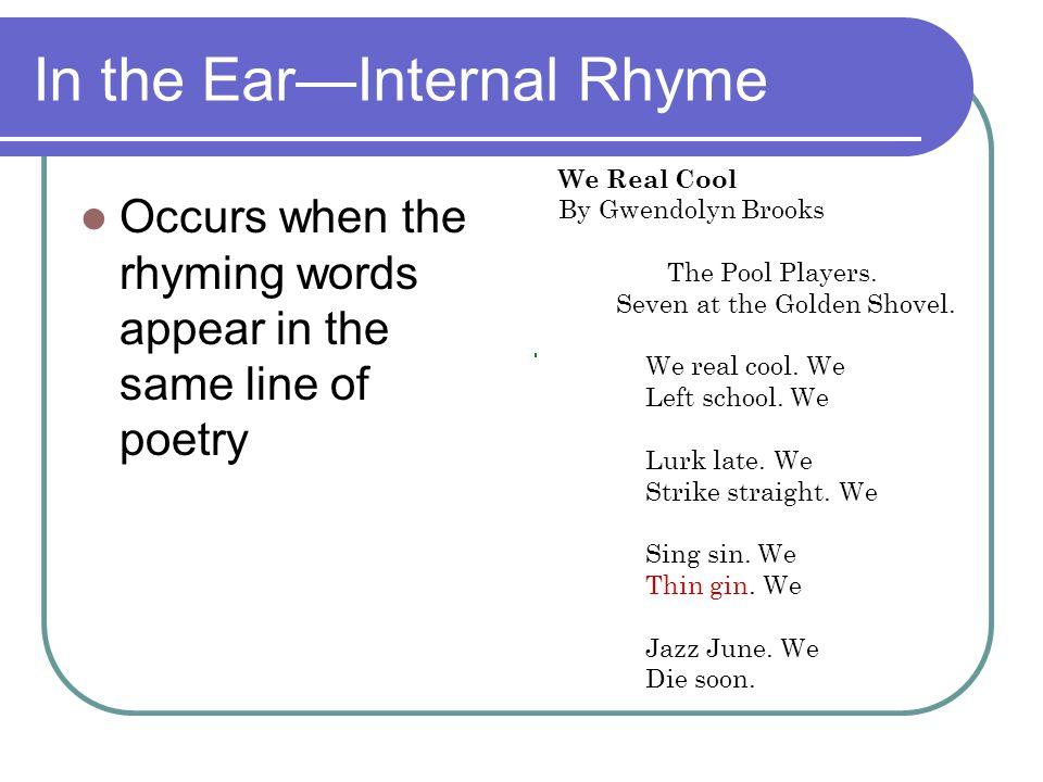 In the Ear—Internal Rhyme
