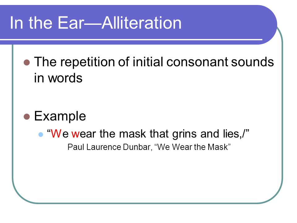 In the Ear—Alliteration