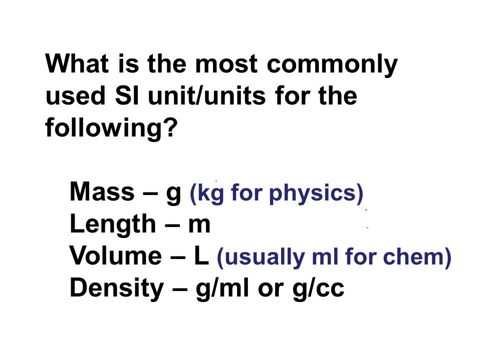 What is the most commonly used SI unit/units for the following