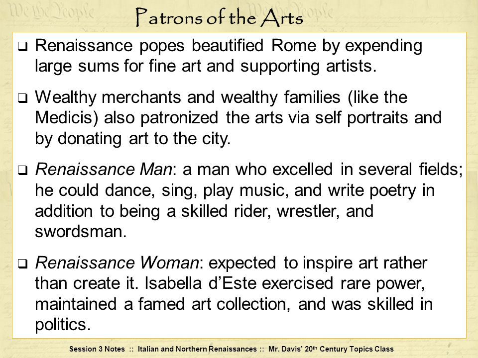 Patrons of the Arts Renaissance popes beautified Rome by expending large sums for fine art and supporting artists.