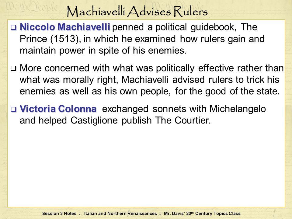 Machiavelli Advises Rulers
