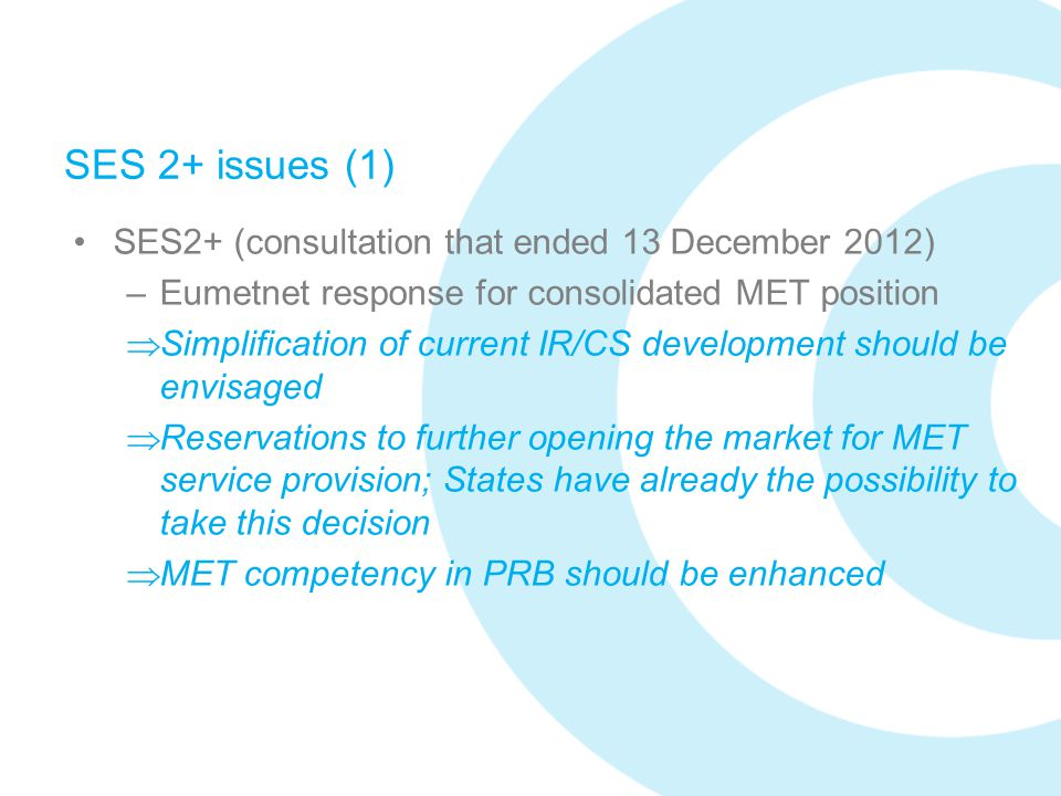SES 2+ issues (1) SES2+ (consultation that ended 13 December 2012)