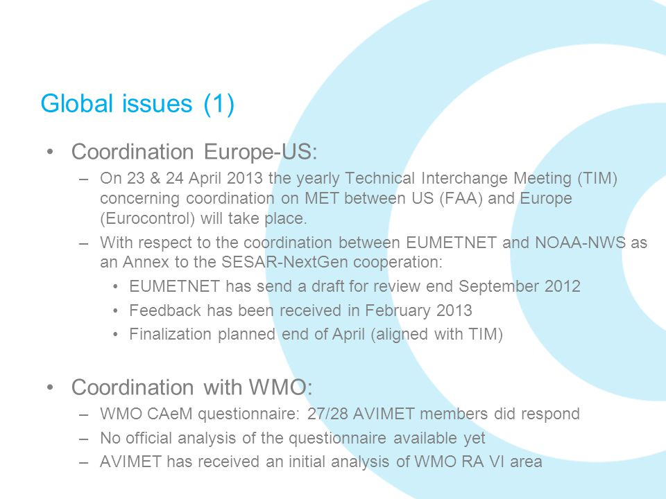 Global issues (1) Coordination Europe-US: Coordination with WMO: