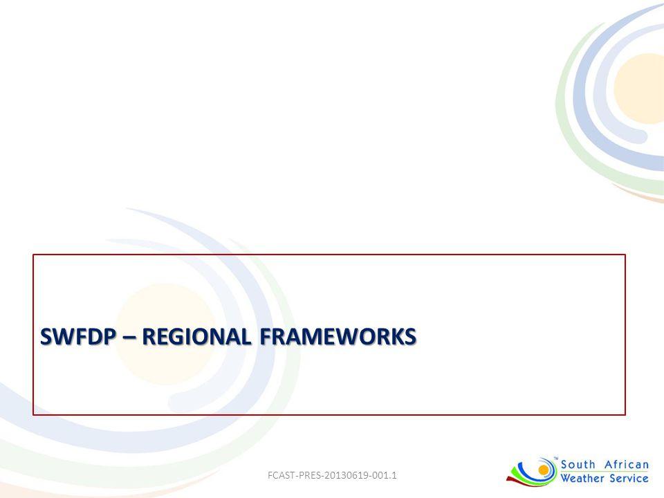 SWFDP – Regional frameworks