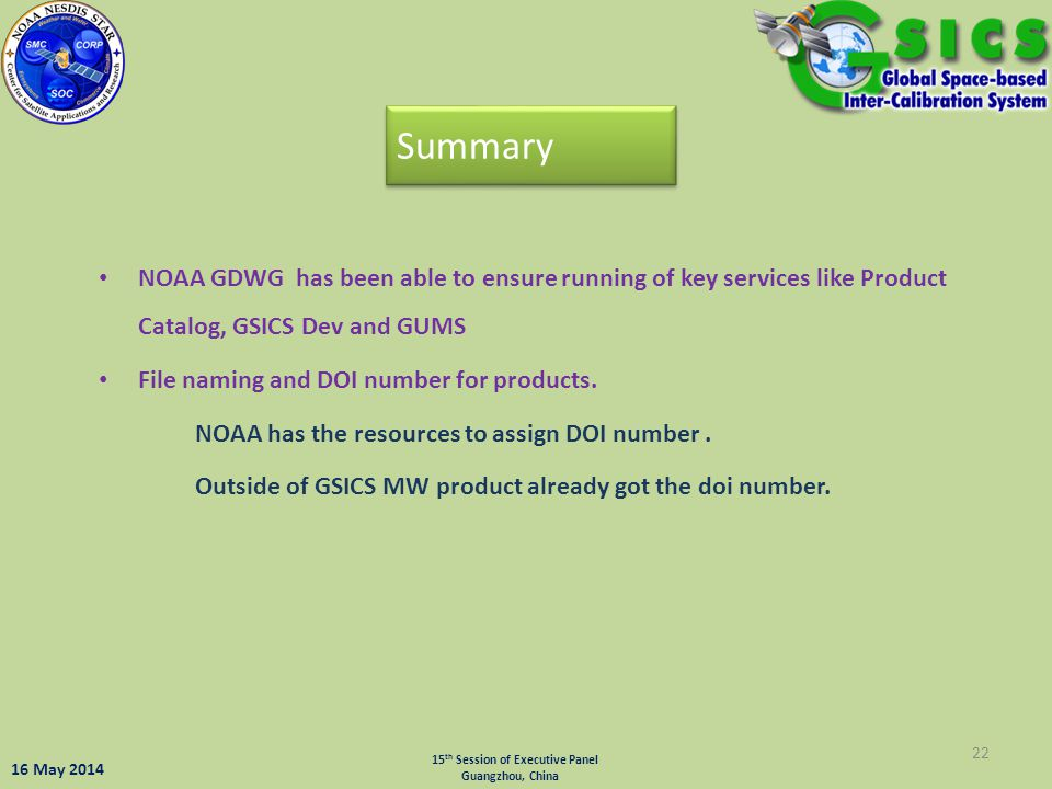 Summary NOAA GDWG has been able to ensure running of key services like Product Catalog, GSICS Dev and GUMS.