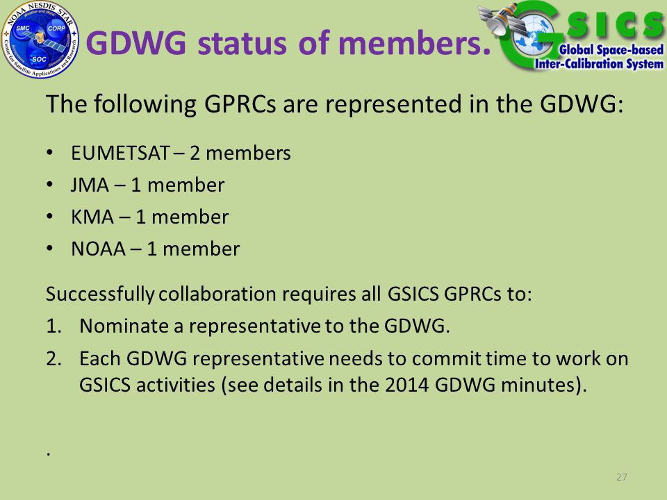 GDWG status of members. The following GPRCs are represented in the GDWG: EUMETSAT – 2 members. JMA – 1 member.