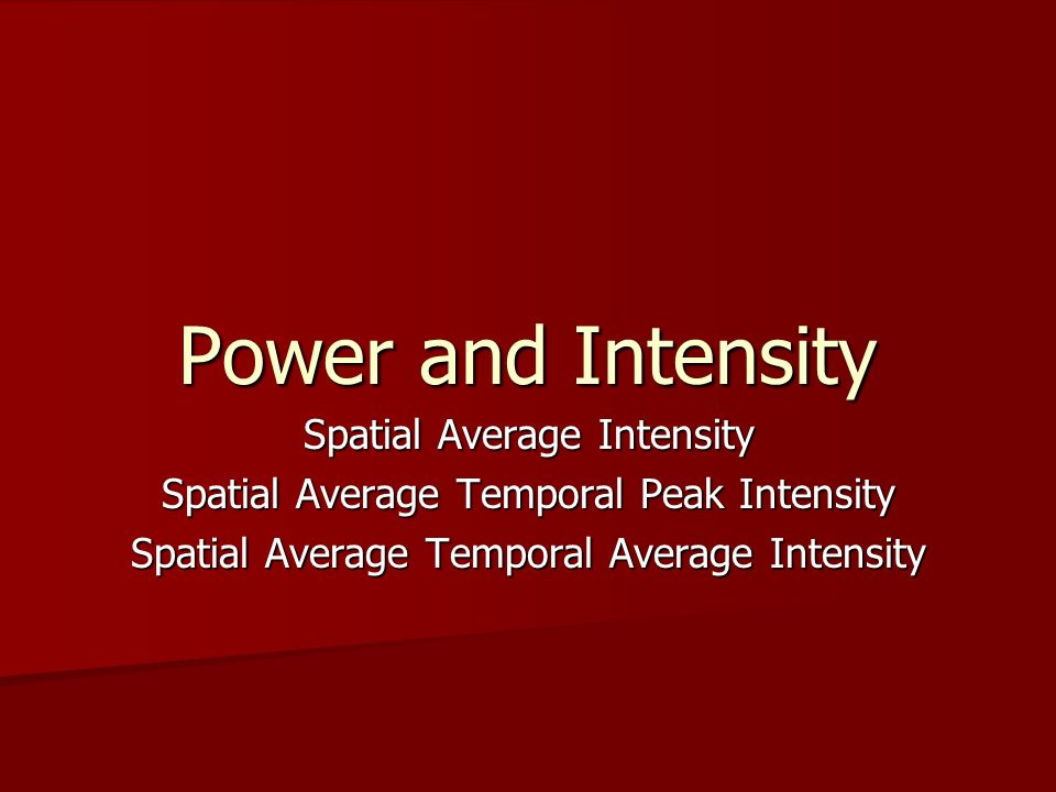 Power and Intensity Spatial Average Intensity