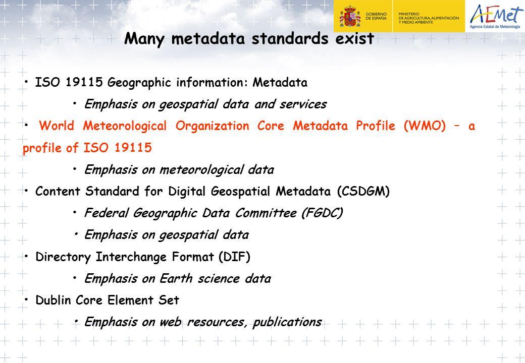 Many metadata standards exist