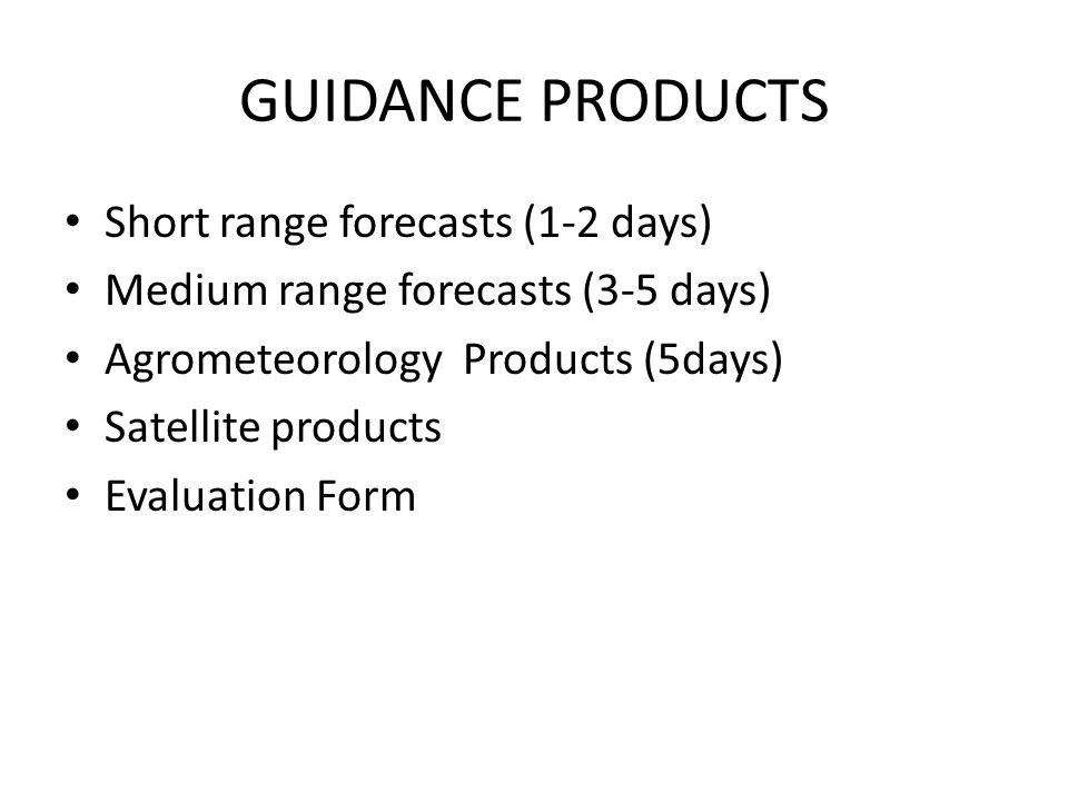 GUIDANCE PRODUCTS Short range forecasts (1-2 days)
