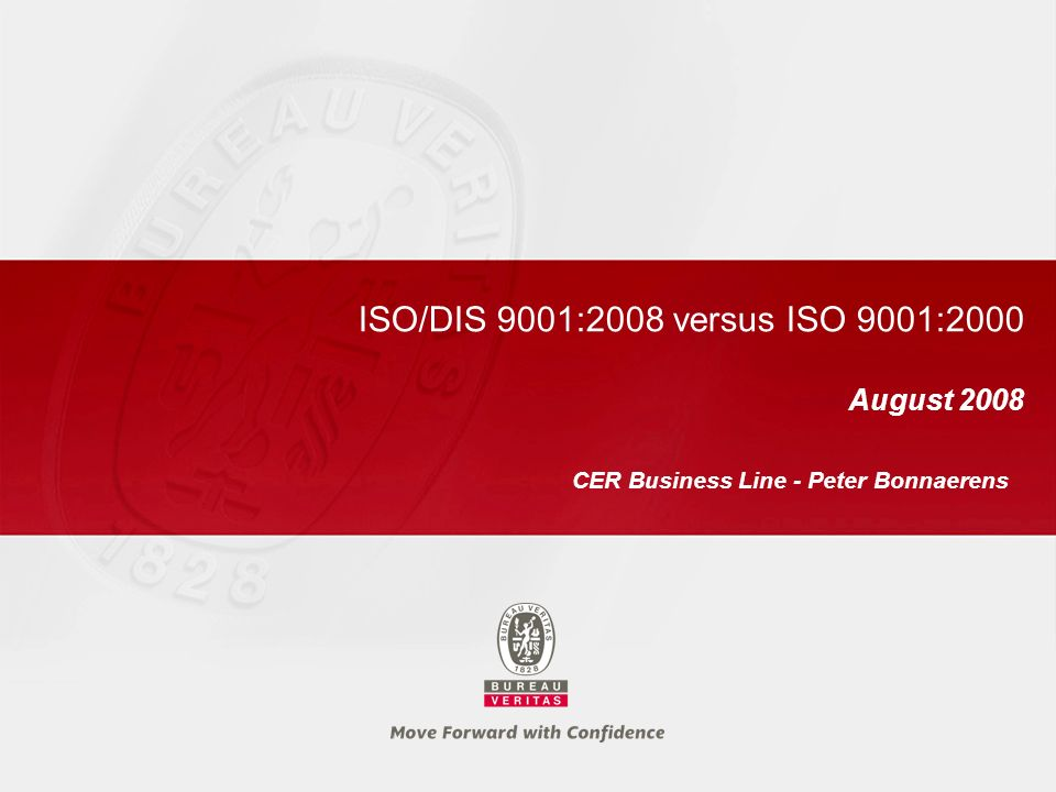 ISO/DIS 9001:2008 versus ISO 9001:2000 August 2008