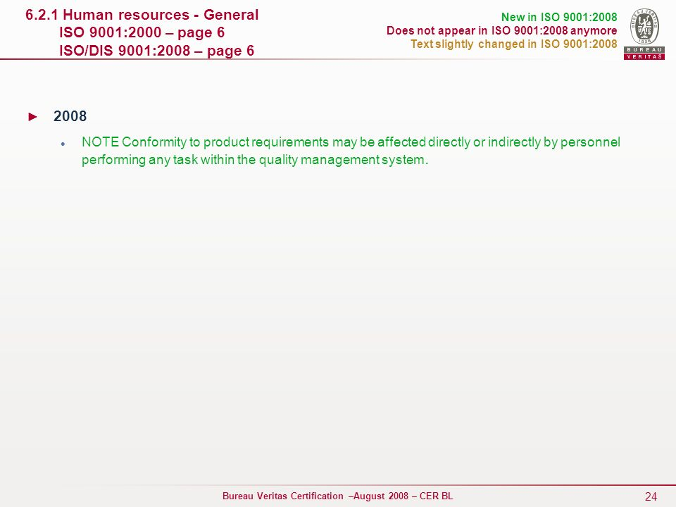 6.2.1 Human resources - General ISO 9001:2000 – page 6 ISO/DIS 9001:2008 – page 6