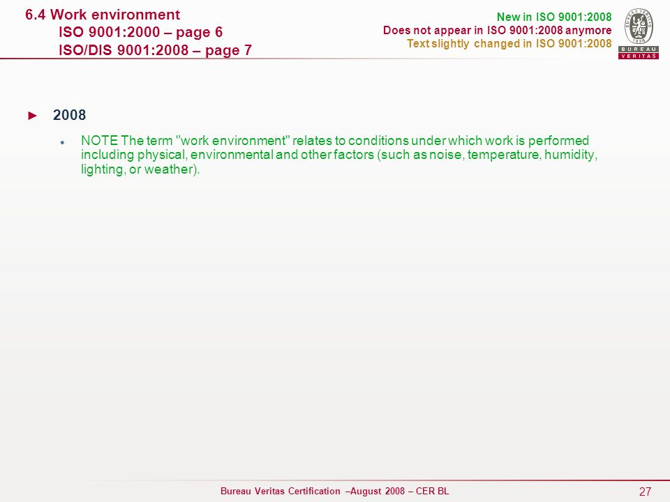 6.4 Work environment ISO 9001:2000 – page 6 ISO/DIS 9001:2008 – page 7