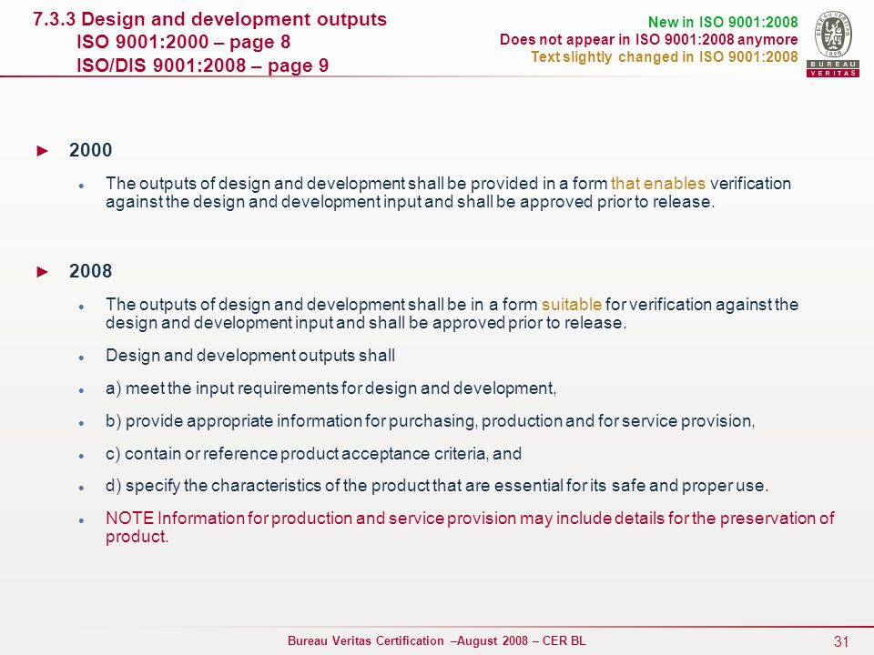 7.3.3 Design and development outputs ISO 9001:2000 – page 8 ISO/DIS 9001:2008 – page 9