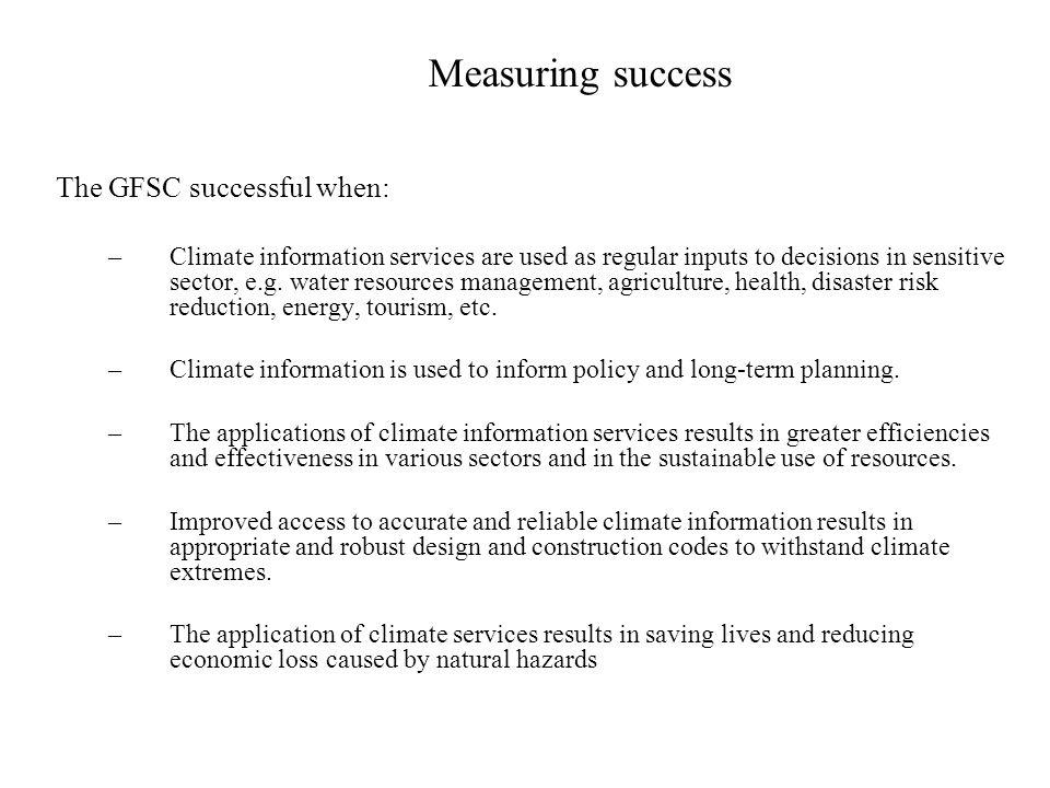 Measuring success The GFSC successful when: